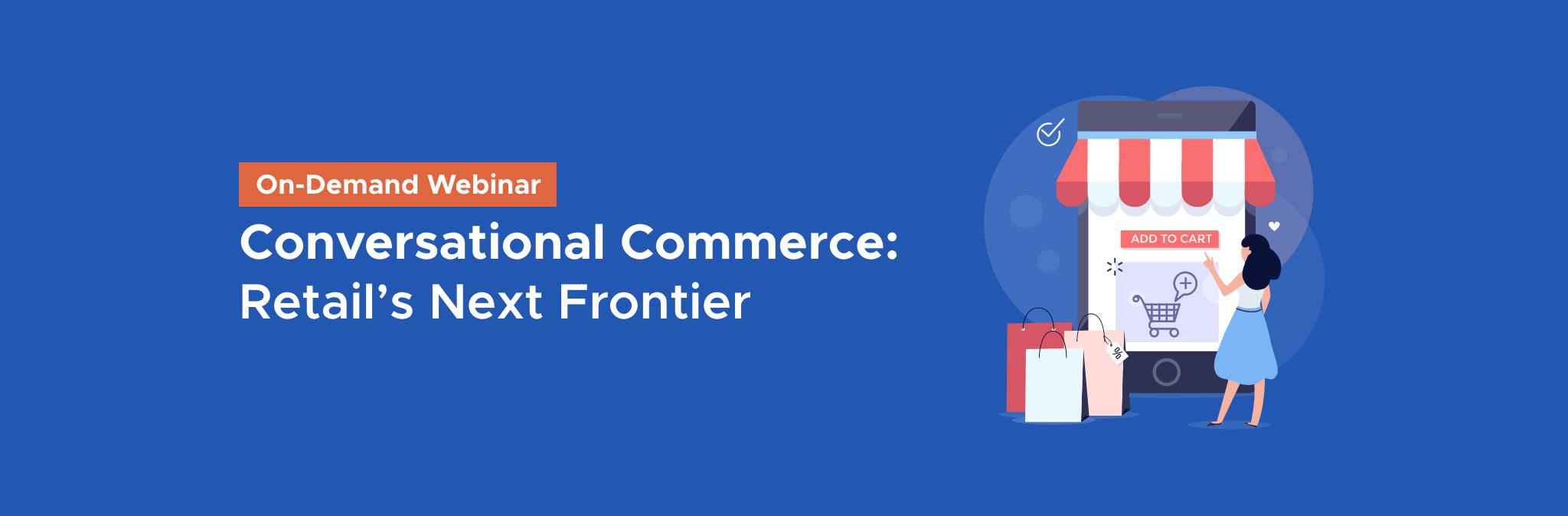 On-Demand Webinar: Conversational Commerce in Retail