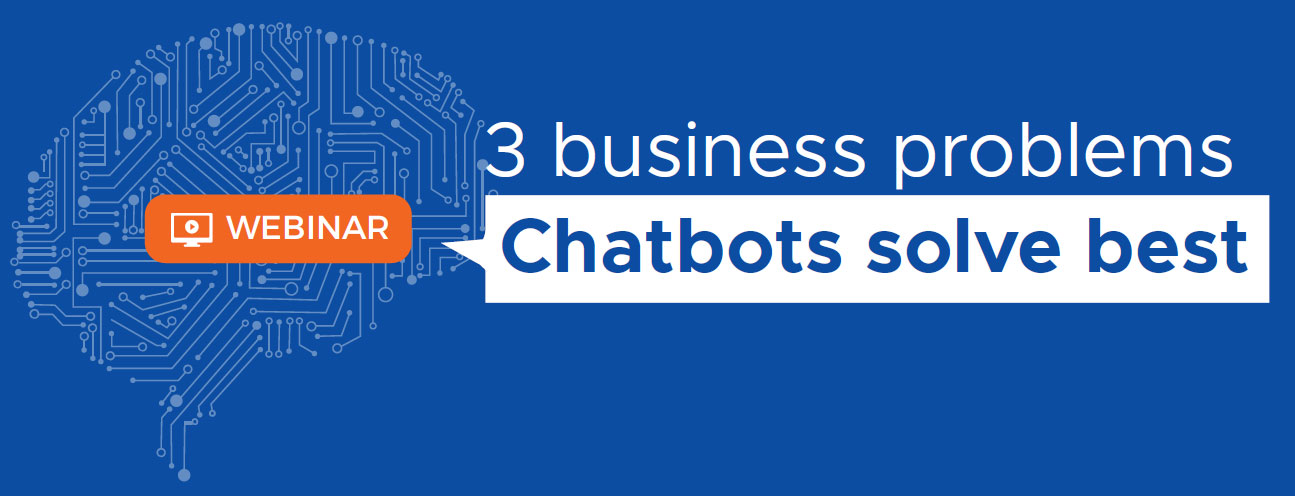 Business problems chatbots solve